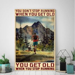 You Don't Stop Running When You Get Old -You Get Old When You Stop Running 0.75 & 1,5 Framed Canvas- Canvas Wall Art -Home Decor