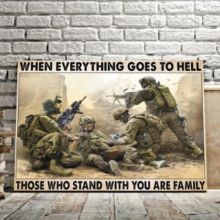 Army Soldier Gift Print- When Everything Goes To Hell Those Who Stand With You Are Family 0.75 & 1,5 Framed Canvas- Home Living, Wall Decor