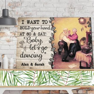 Personalized I Want To Hold Your Hand At 80 And Say Baby Let Go Dancing 0.75 & 1.5 In Framed Canvas- Anniversary Gifts -Wall Decor, Wall Art