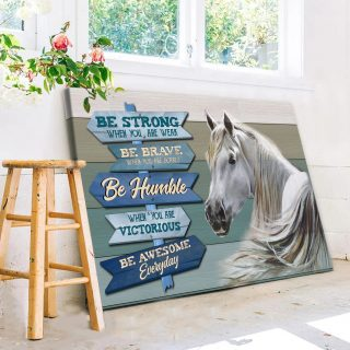 Horse Be Strong Be Brave Be Humble Be Awesome Canvas, Horse Lover Gift, Wall Art Decor