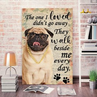 Pug The One I Loved Didn't Go Away Vertical 0.75 & 1,5 Framed Canvas -Best Gift for Dog Lovers - Home Living- Wall Decor