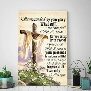 Jesus Surrounded By Your Glory what Will My Heart Feel 0.75 & 1,5 Framed Canvas -Gift Idea -Home Decor- Canvas Wall Art