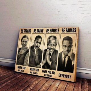 Black History Be Strong Be Brave Be Humble Be Badass Canvas, Black History Month Canvas, Wall Art Decor