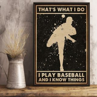 Baseball That's What I Do I Play Baseball And I Know Things Vintage Canvas, Baseball Lovers, Birthday Gift, 1.5 & 0.75 In Framed