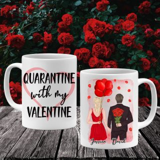 Personalized Couple Valentine's Coffee Mug, Quarantine With My Valentine Mug, Gift For Lover, 11oz & 15oz