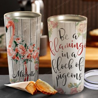 Personalized Be a Flamingo In a Flock of Pigeons Stainless Steel Tumbler- Family Gifts- Flamingo Lover Gifts- Travel Mug