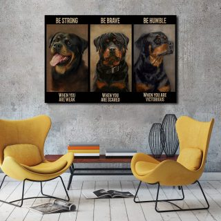 Rottweiler Dog – Be Strong When You Are Weak, Be Brave When You Are Scared 0.75 and 1,5 Framed Canvas - Home Living- Wall Decor
