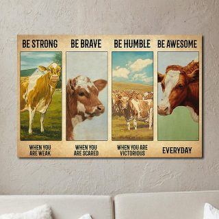 Cow – Be Strong When You Are Weak, Be Brave When You Are 0.75 & 1,5 Framed Canvas- Home Living, Wall Decor