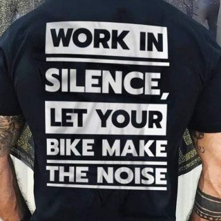 Riding Cycle- Work In Silence Let Your Bike Make The Noise Shirt, Gift For Him, Cycling Shirt, Birthday Gift