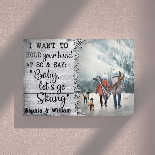 Personalized I Want To Hold Your Hand At 80 And Say Baby Let's Go Skiing 0.75 & 1.5 In Framed Canvas -Anniversay Gifts- Home Decor- Wall Art
