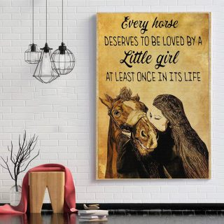 Every Horse Deserves To Be Loved By A Little Girl At Least Once In Its Life Vintage Canvas, Horse Canvas, Gift For Horse Lover, Farmhouse D
