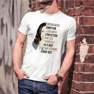 Kamala Harris Quote Dream With Ambition, Lead With Conviction Shirt, Inauguration 2021, Biden 2021, Feminist, Gift For Women